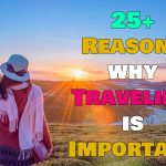 25 reasons to travel right now